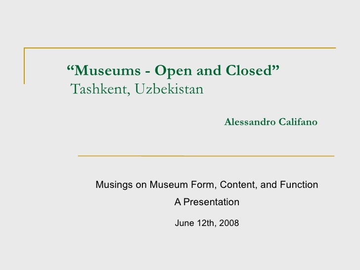 """"""" Museums - Open and Closed""""  Tashkent, Uzbekistan   Alessandro Califano Musings on Museum Form, Content, and Function A P..."""