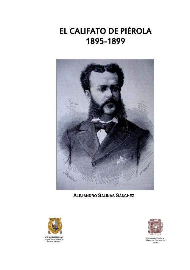 EL CALIFATO DE PIÉROLA 1895-1899 Universidad Nacional Mayor de San Marcos Fondo Editorial Universidad Nacional Mayor de Sa...