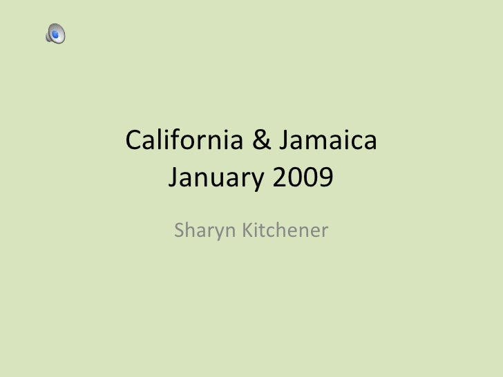 Califoria & Jamaica 2009