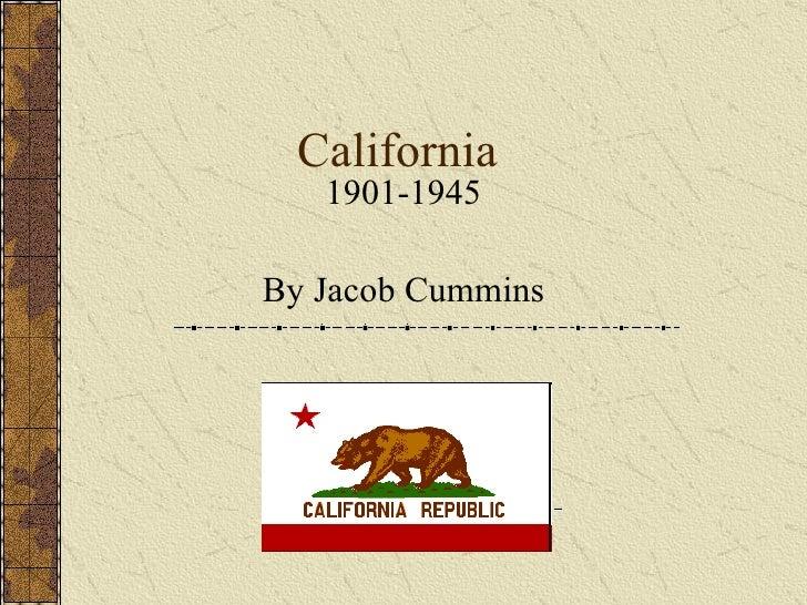California    1901-1945  By Jacob Cummins