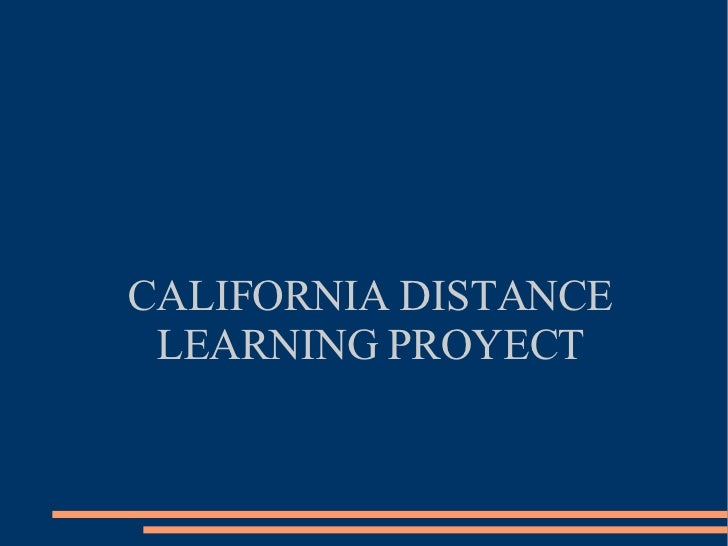 CALIFORNIA DISTANCE LEARNING PROYECT