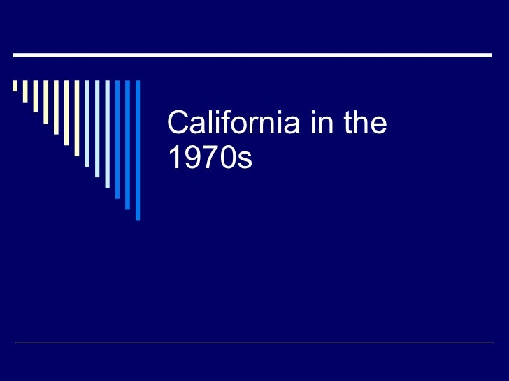 California In The 1970s