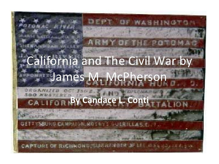California and The Civil War by James M. McPherson<br />By Candace L. Conti<br />