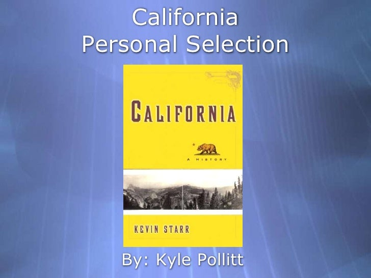 CaliforniaPersonal Selection<br />By: Kyle Pollitt<br />