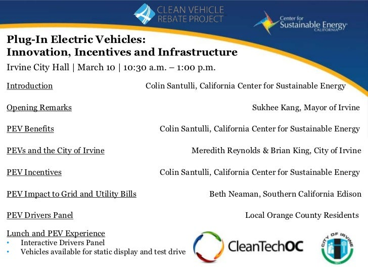 Plug-In Electric Vehicles:Innovation, Incentives and InfrastructureIrvine City Hall | March 10 | 10:30 a.m. – 1:00 p.m.Int...