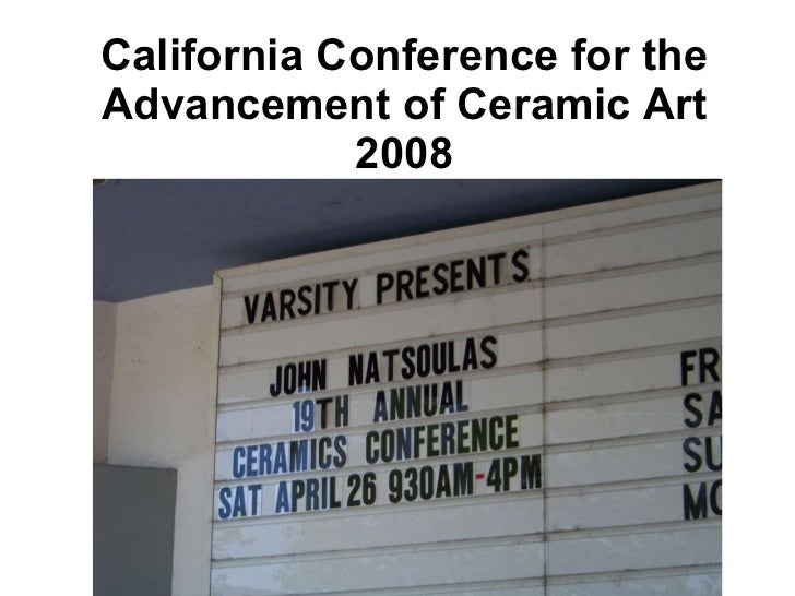 California Conference for the Advancement of Ceramic Art 2008