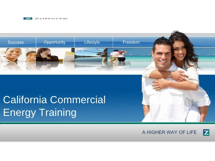 California Commercial  Energy Training A HIGHER WAY OF LIFE Success Opportunity Lifestyle Freedom