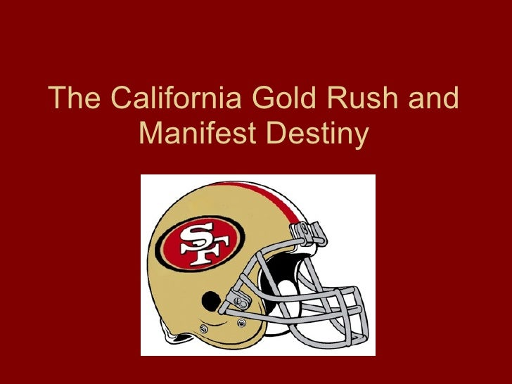 The California Gold Rush and Manifest Destiny