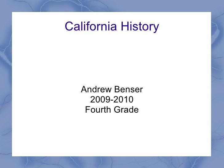 California History Andrew Benser 2009-2010 Fourth Grade