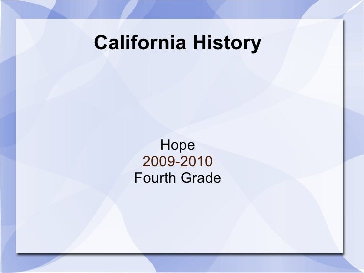 California History Hope 2009-2010 Fourth Grade