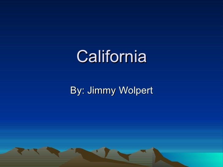 California By: Jimmy Wolpert