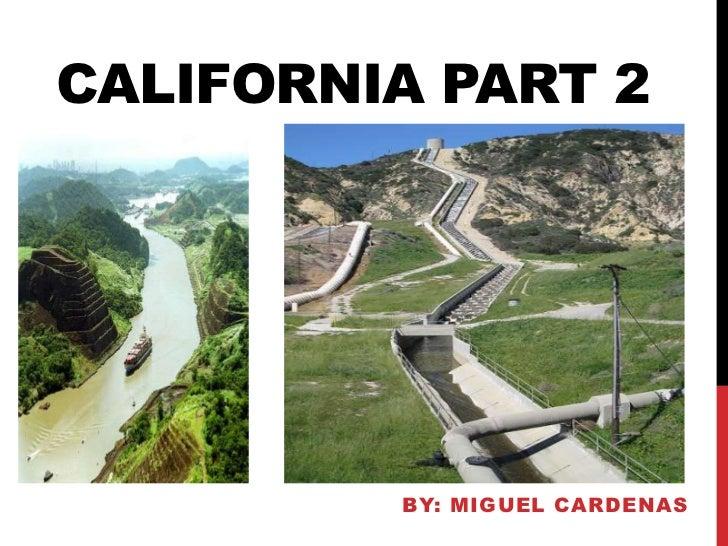 California part 2<br />By: miguelcardenas<br />