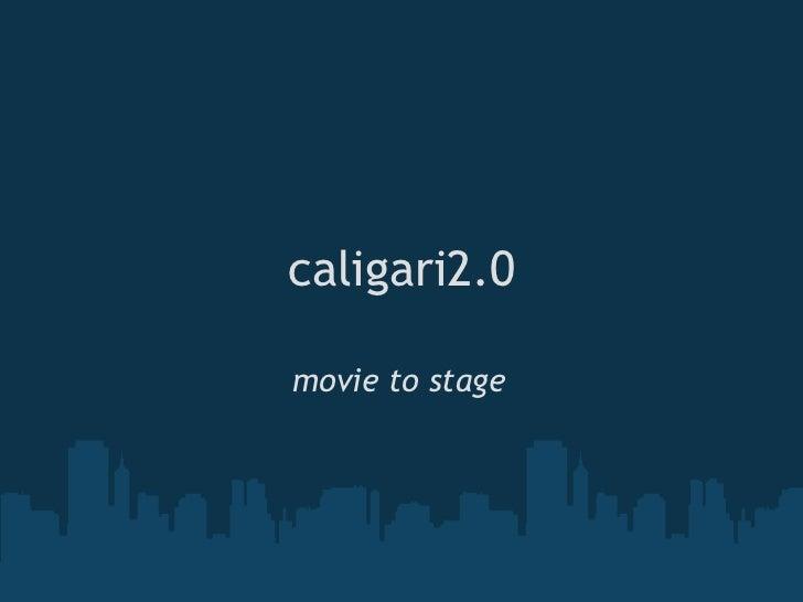 caligari2.0  movie to stage
