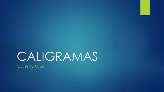 CALIGRAMAS DANIEL CASSANY