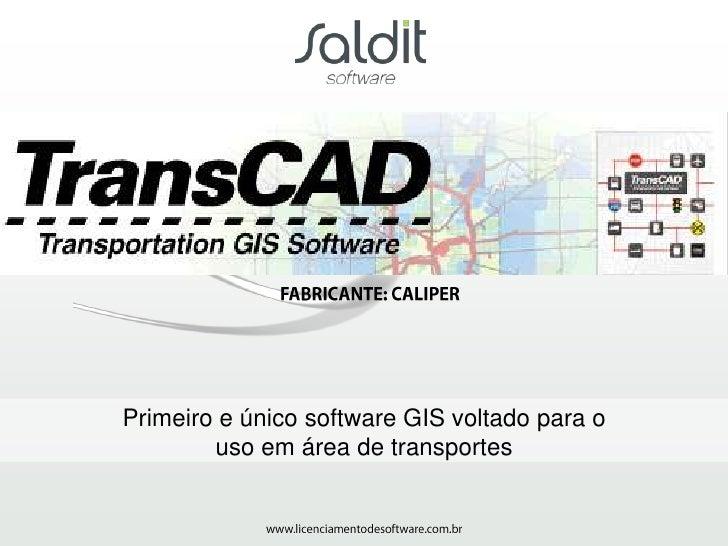 Primeiro e único software GIS voltado para o        uso em área de transportes