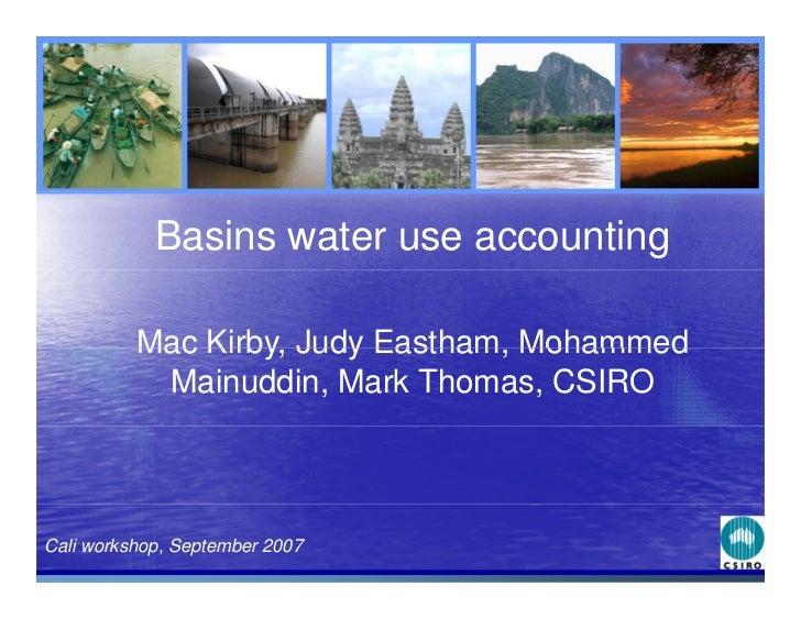 Basins water use accounting            Mac Kirby Judy Eastham Mohammed               Kirby,     Eastham,            Mainud...