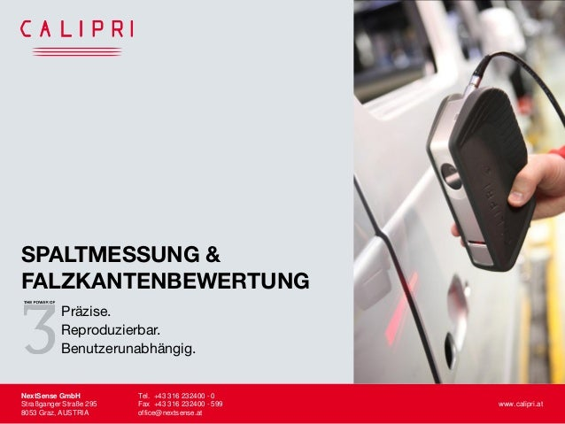 NextSense GmbH Tel. +43 316 232400 - 0 Straßganger Straße 295 Fax +43 316 232400 - 599 www.calipri.at 8053 Graz, AUSTRIA o...