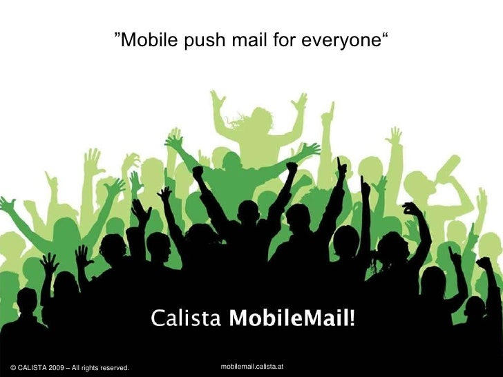 """""""Mobile push mail for everyone""""<br />© CALISTA 2009 – All rights reserved.<br />"""