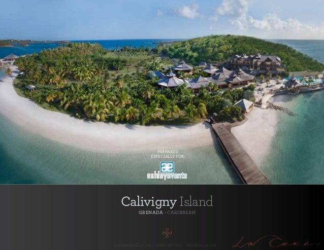 PREPARED   Calivigny Island             GRENADAwww.lacurevillas.com   1-800-387-2726 villas@lacure.com