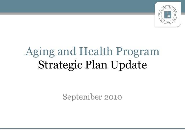 Aging and Health Program Strategic Plan Update September 2010