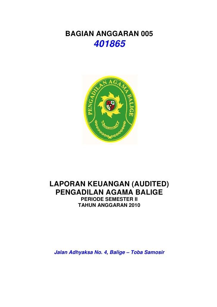 BAGIAN ANGGARAN 005                401865LAPORAN KEUANGAN (AUDITED) PENGADILAN AGAMA BALIGE           PERIODE SEMESTER II ...