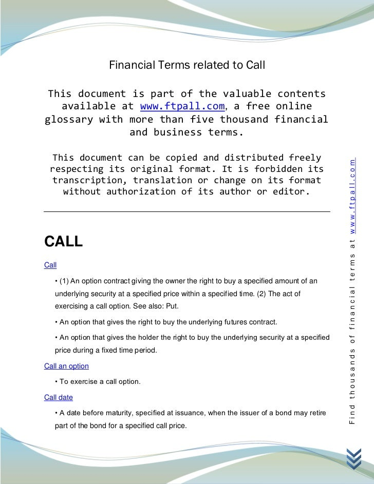 Financial Terms related to Call This document is part of the valuable contents   available at www.ftpall.com, a free onlin...