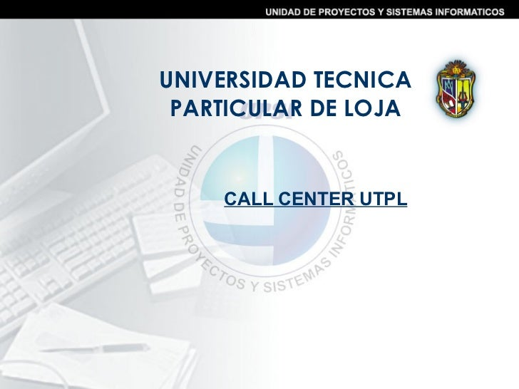 UNIVERSIDAD TECNICA PARTICULAR DE LOJA CALL CENTER UTPL