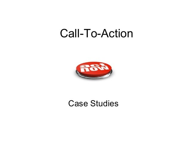 Call-To-Action Case Studies