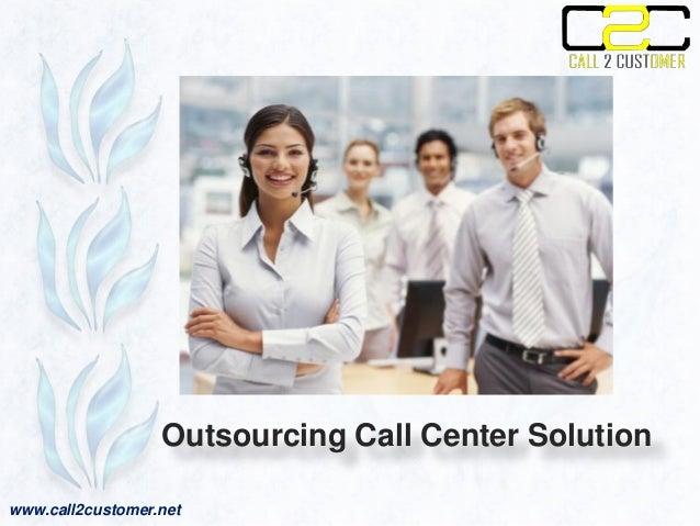 www.call2customer.net Outsourcing Call Center Solution