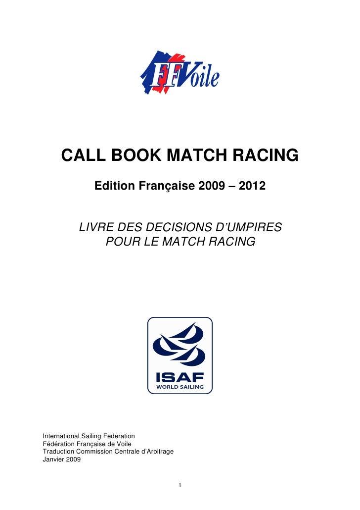 CALL BOOK MATCH RACING                Edition Française 2009 – 2012           LIVRE DES DECISIONS D'UMPIRES               ...
