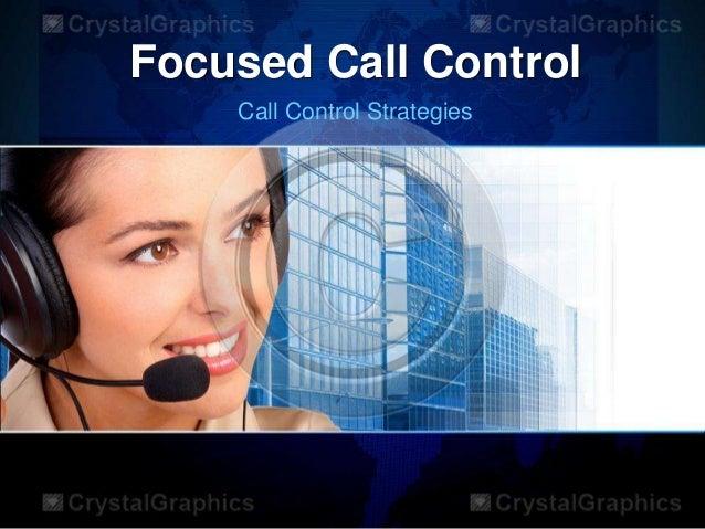 Focused Call Control Call Control Strategies