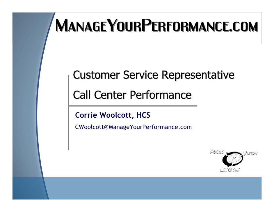 Customer Service Representative     Call Center Performance     Corrie Woolcott, HCS     CWoolcott@ManageYourPerformance.c...