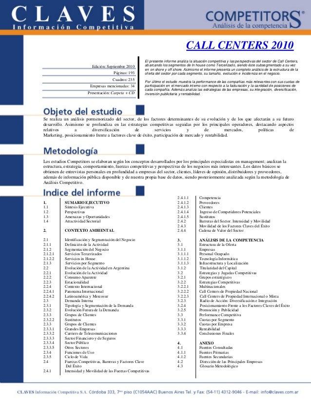 CALL CENTERS 2010 Se realiza un análisis pormenorizado del sector, de los factores determinantes de su evolución y de los ...