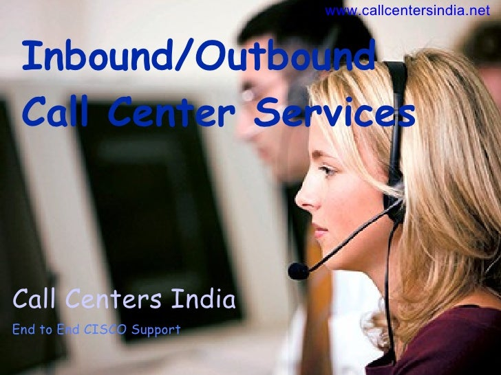 www.callcentersindia.net    Inbound/Outbound  Call Center Services    Call Centers India End to End CISCO Support