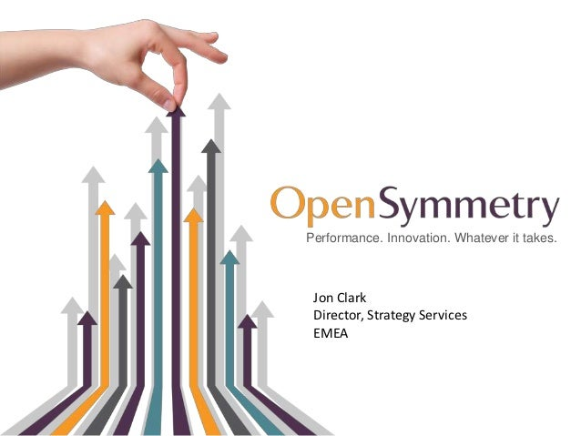 Performance. Innovation. Whatever it takes. Jon Clark Director, Strategy Services EMEA