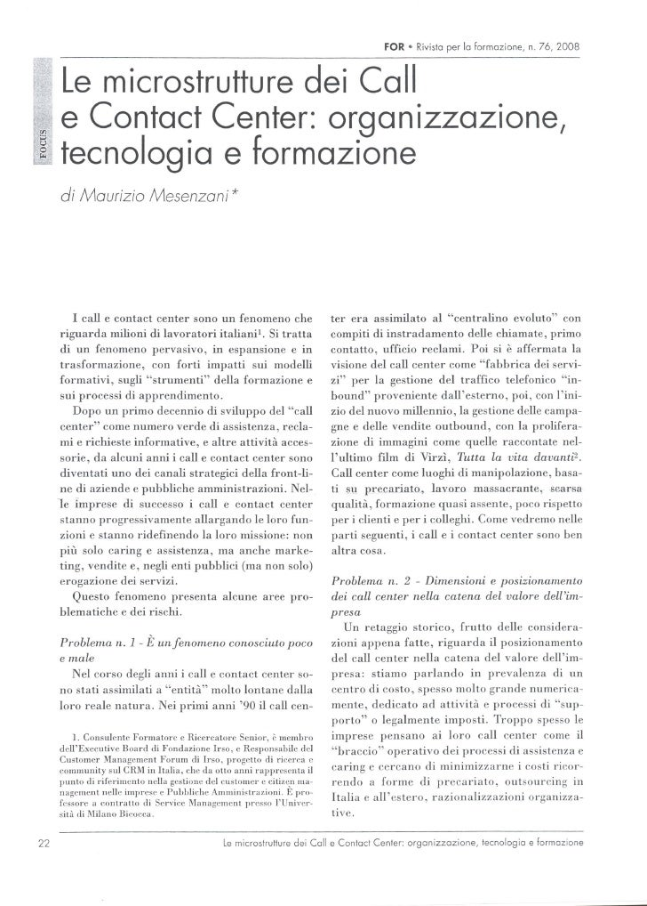 Le microstrutture dei Call e Contact Center: organizzazione, tecnologia e formazione di Maurizio Mesenzani *          I ca...