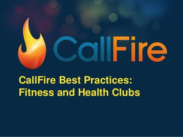 CallFire Best Practices:Fitness and Health Clubs