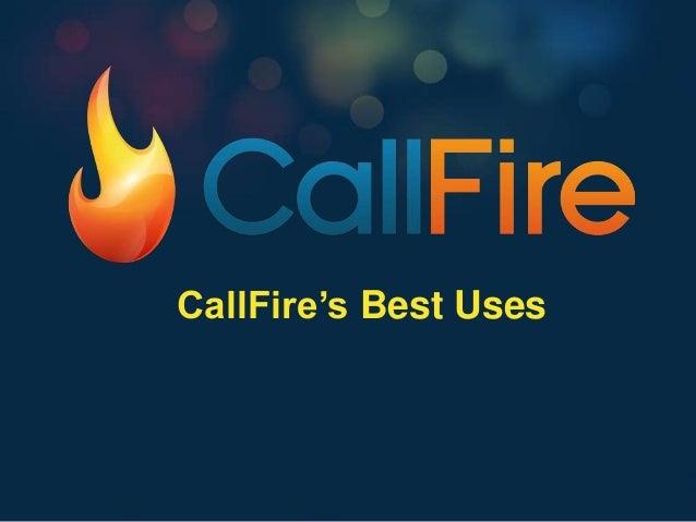 CallFire's Best Uses