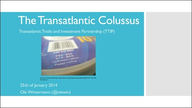 The Transatlantic Colussus - We have to broaden the debate on TTIP