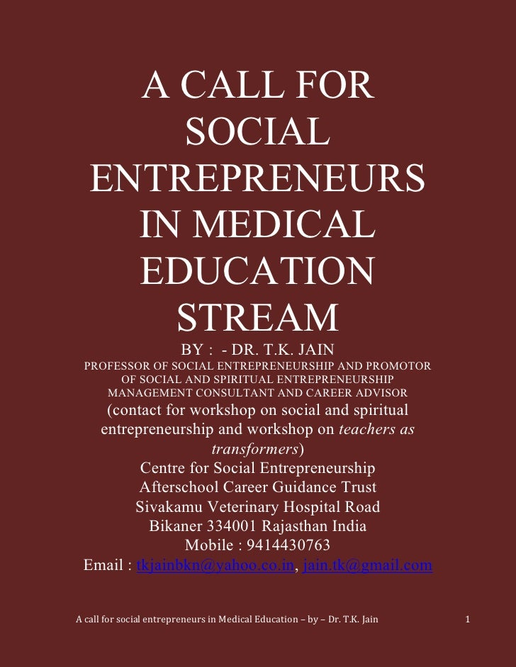 A CALL FOR       SOCIAL   ENTREPRENEURS     IN MEDICAL     EDUCATION       STREAM                         BY : - DR. T.K. ...