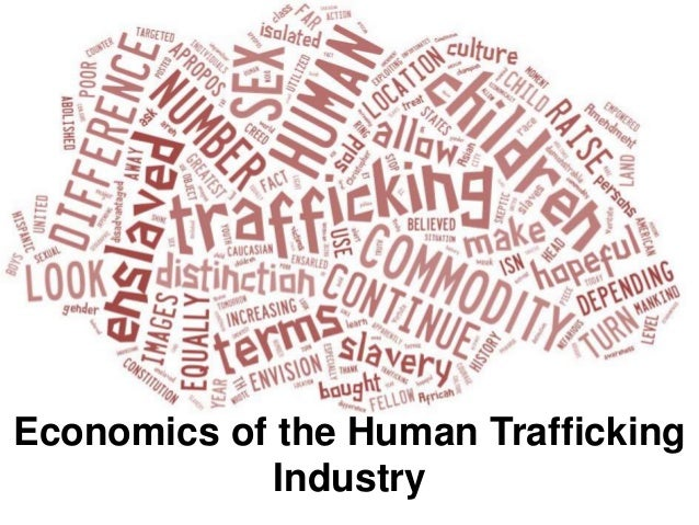 Potential benefits of the human trafficking business?
