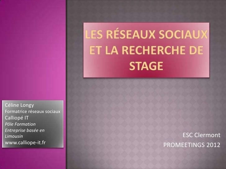 Céline LongyFormatrice réseaux sociauxCalliopé ITPôle FormationEntreprise basée enLimousin                         ESC Cle...