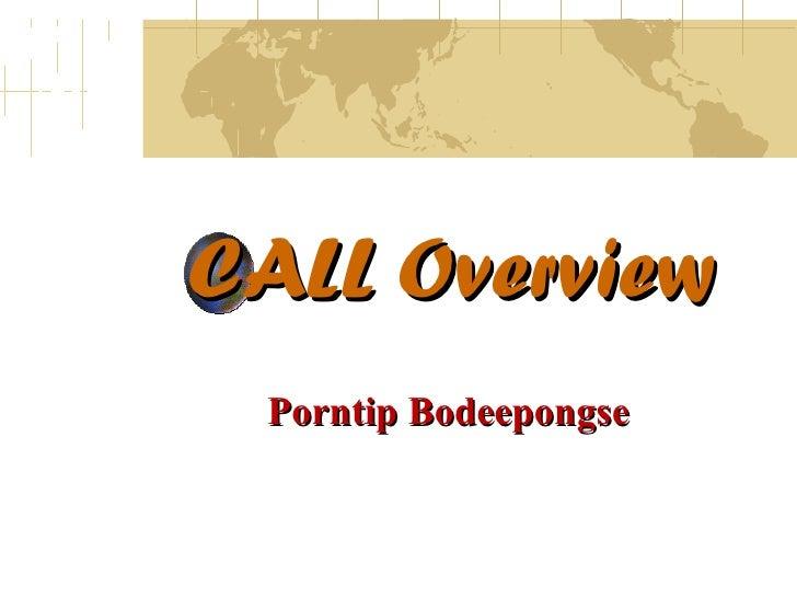 CALL Overview Porntip Bodeepongse