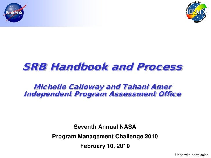 SRB Handbook and Process   Michelle Calloway and Tahani AmerIndependent Program Assessment Office            Seventh Annua...
