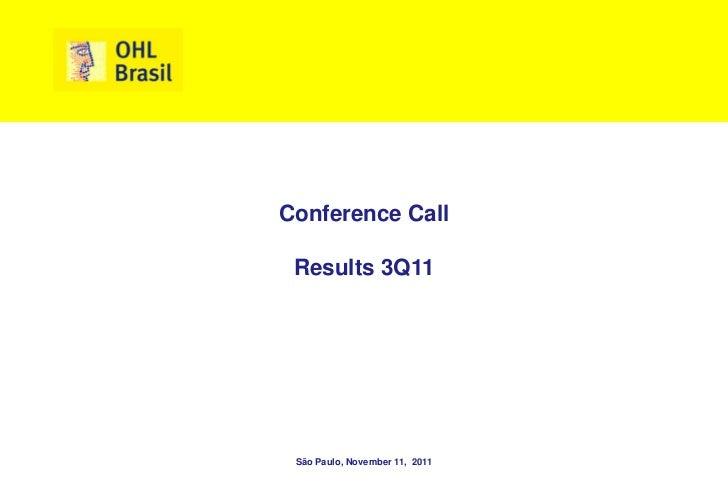 Conference Call Results 3Q11 São Paulo, November 11, 2011