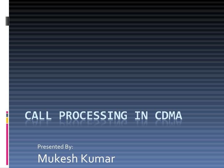 Presented By: Mukesh Kumar