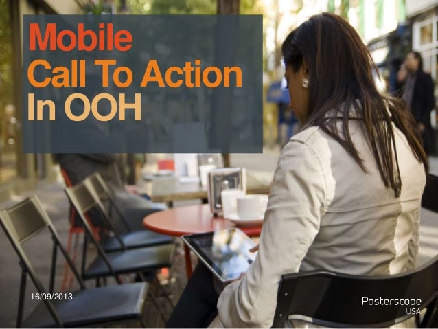 16/09/2013 Call ToAction In OOH Mobile