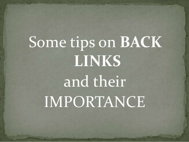 Some tips on BACK LINKS and their IMPORTANCE
