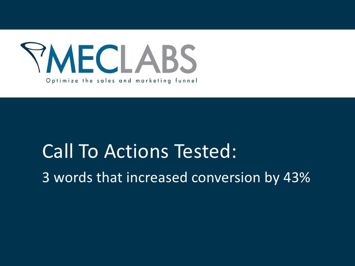 Call To Actions Tested:3 words that increased conversion by 43%