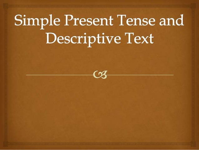   The simple present tense in English is used to describe an action that is regular, true or normal.  Form : Simple Pre...